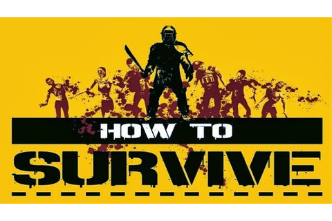 How to Survive (Video Game Review) - BioGamer Girl