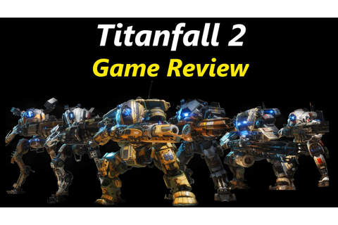 Titanfall 2 game review - YouTube