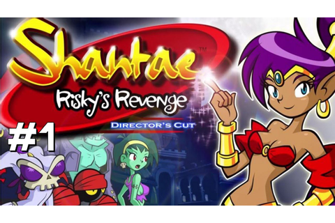 Let's Play Shantae: Risky's Revenge [DC] - Part 1 - YouTube