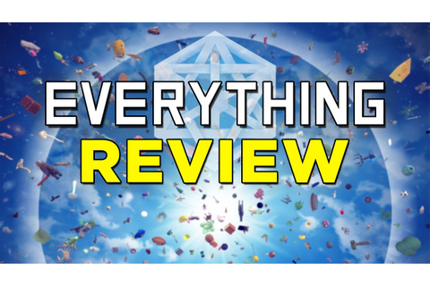 Everything REVIEW! The Game Where You Can Be Anything ...