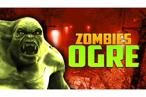 ZOMBIE OGRE ★ Call of Duty Zombies (Zombie Games) - YouTube