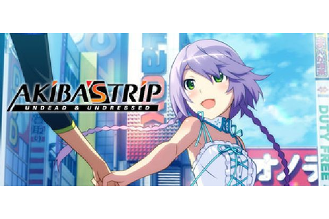 AKIBA'S TRIP: Undead & Undressed Free Download « IGGGAMES