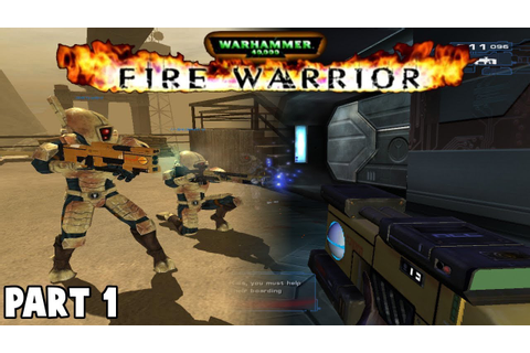 Fire Warrior Warhammer 40,000 - Part 1 - Gameplay - PC ...
