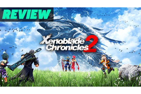 Xenoblade Chronicles 2 Review - YouTube