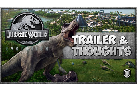Jurassic World: Evolution - Game Trailer & Thoughts - YouTube