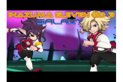 Inazuma Eleven Go 3 Galaxy Walkthrough Episode 15 (After ...