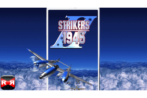 STRIKERS 1945-2 (By MOBIRIX) - iOS / Android - Gameplay ...