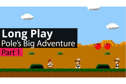 "Long Play: ""Pole's Big Adventure"" - Part 1 - YouTube"