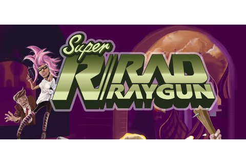 Super Rad Raygun Free Download FULL Version PC Game