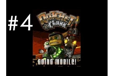 Ratchet & Clank - Going Mobile [Part 4 - Final ...