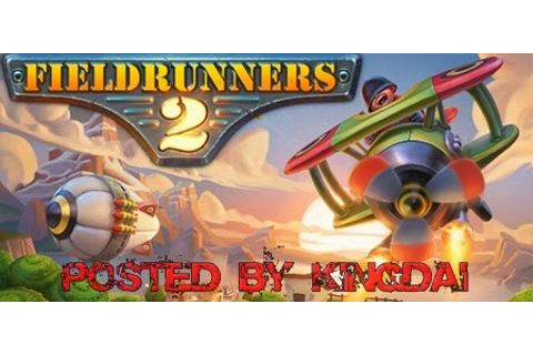 Fieldrunners 2 REPACK Free Game Download - Download Free ...