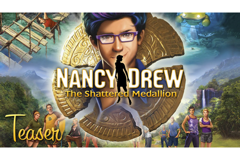 """Nancy Drew: The Shattered Medallion"" - Teaser Trailer ..."