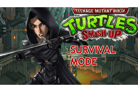 Teenage Mutant Ninja Turtles Smash Up Survival Mode With ...
