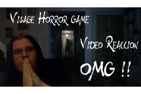 Visage alpha Horror Game | Video Reaccion | OsoMistery ...