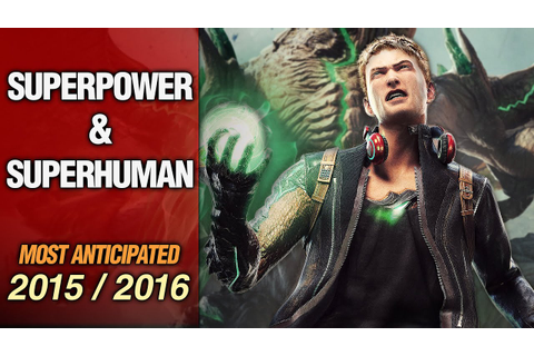 Top 10 Most Anticipated Superpower & Superhuman Games in ...