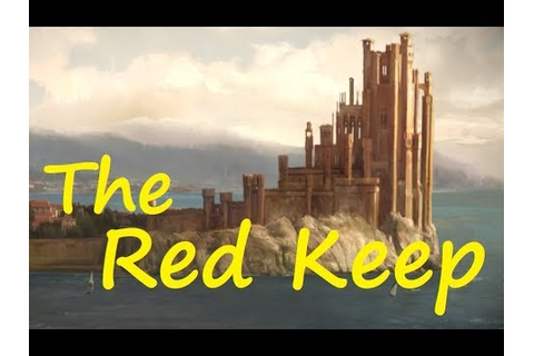 The Traveller's Guide to the Red Keep (Game of Thrones ...