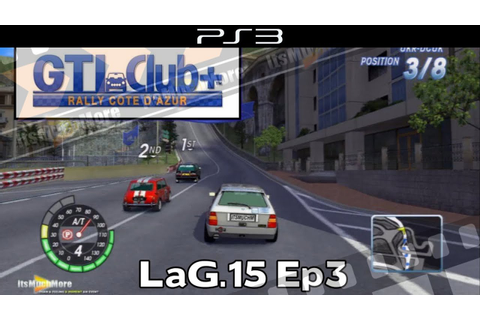 GTI Club+ | LaG.15 Ep3 : PlayStation 3 - YouTube