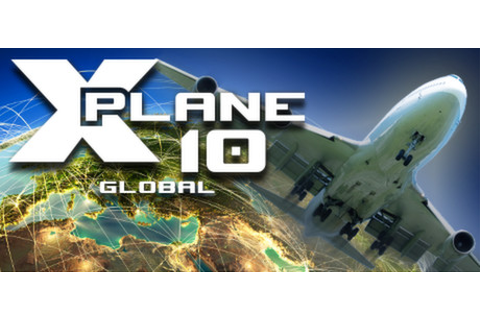 X-Plane 10 Global - 64 Bit on Steam