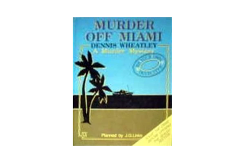 Murder Off Miami (Crime Dossier, #2) by Dennis Wheatley