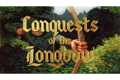 Conquests of the Longbow - The Legend of Robin Hood ...