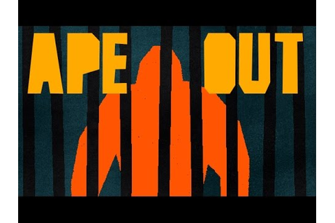 APE OUT - Playable Trailer - YouTube