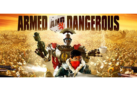 Armed and Dangerous® on Steam