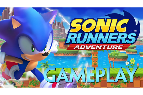 Sonic Runners Adventure - First Look Gameplay - YouTube
