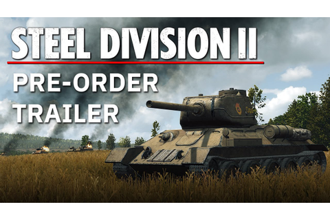Steel Division 2 - Pre-order trailer - YouTube