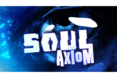 Soul Axiom - Early Console Trailer (2015) | Sci-Fi Game ...