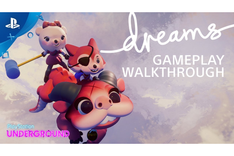 Dreams Gameplay Walkthrough | PS Underground - YouTube