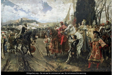 The Surrender of Granada in 1492 - Francisco Pradilla y ...