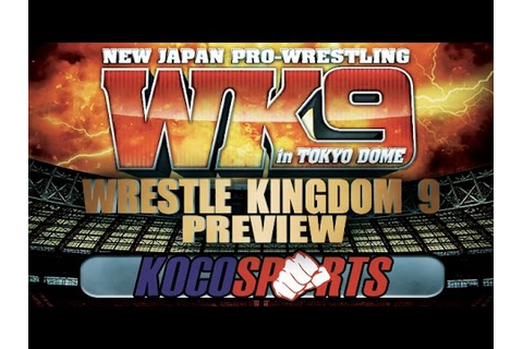 Koco's Corner - Wrestle Kingdom 9 in Tokyo Dome Preview ...
