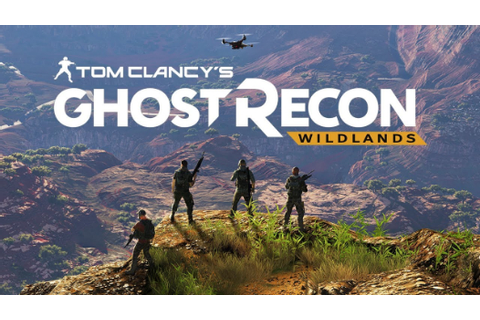 Tom Clancy's Ghost Recon: Wildlands Review | Invision Game ...