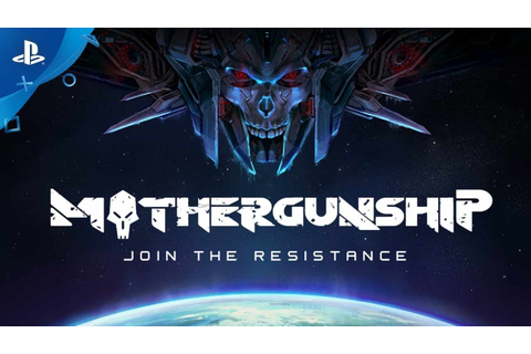 MOTHERGUNSHIP - Resistance Trailer | PS4 - YouTube
