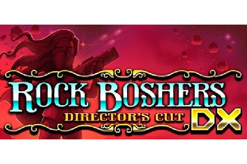 Rock Boshers DX: Directors Cut Free Download « IGGGAMES