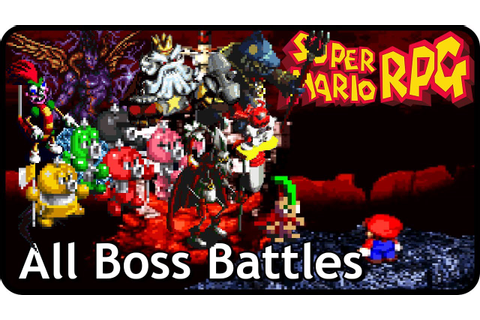Super Mario RPG: The Legend of the Seven Stars - All Boss ...