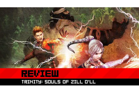 Review: Trinity: Souls of Zill O'll
