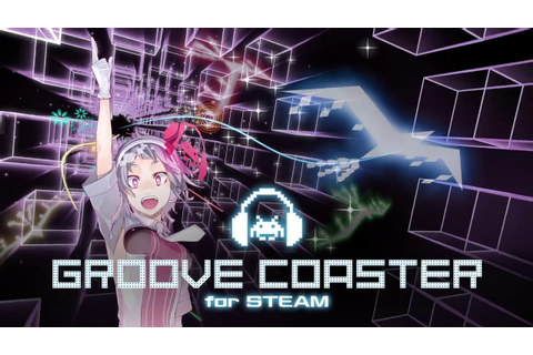 GROOVE COASTER for STEAM Trailer - YouTube