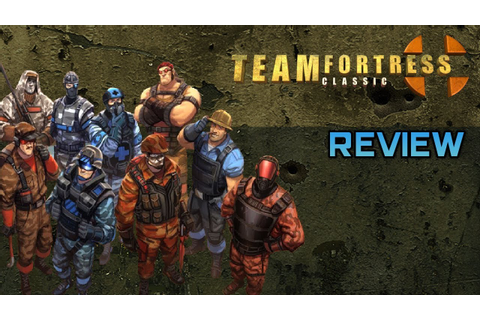 Team Fortress Classic Review - YouTube
