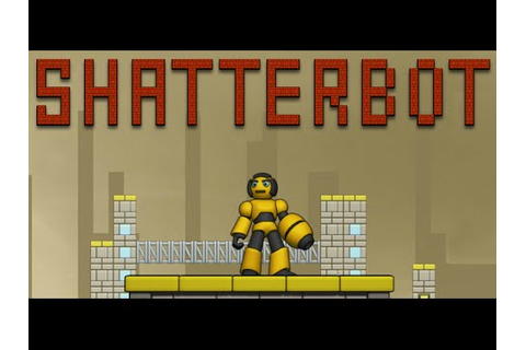Shatter Bot Full Gameplay Walkthrough - YouTube