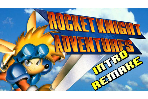 ROCKET KNIGHT ADVENTURES (INTRO REMAKE) 1080p. - YouTube