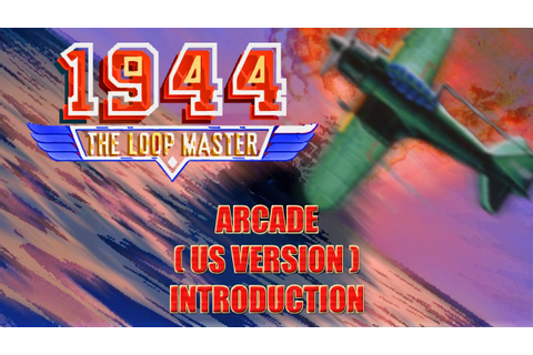 1944 - The Loop Master | Arcade | CPS2 | Intro - YouTube