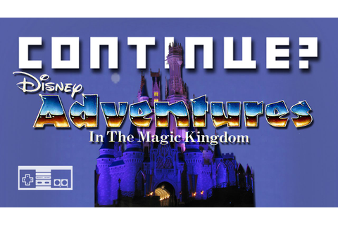 Disney Adventures in the Magic Kingdom (NES) - Continue ...