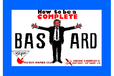 CPCRULEZ > AMSTRAD CPC > GAMESLIST > HOW TO BE A COMPLETE ...