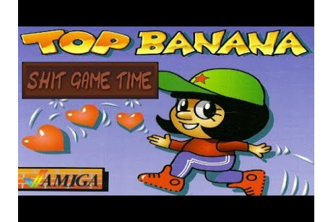 SHIT GAME TIME: TOP BANANA (AMIGA - Contains Swearing ...