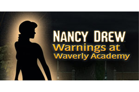 Nancy Drew - Warnings at Waverly Academy | GameHouse