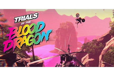 Trials of the Blood Dragon Trophies Guide