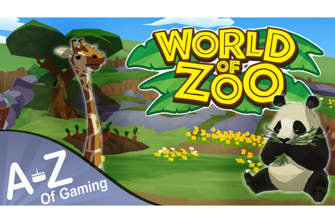 World of Zoo - A to Z of Gaming - BEST GAME EVER!!! :D ...
