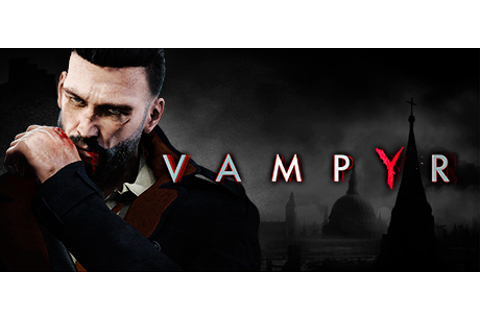 Save 60% on Vampyr on Steam