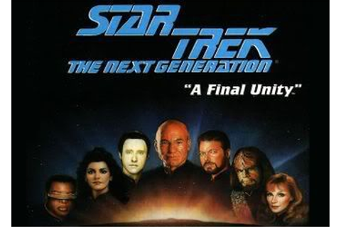 Star Trek: The Next Generation - A Final Unity - дата ...